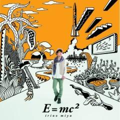 E=mc2 - Miyu Irino
