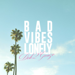 Bad Vibes Lonely