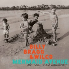 Mermaid Avenue: The Complete Sessions (CD3) - Billy Bragg,Wilco