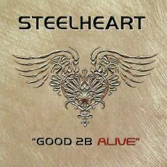 Good 2B Alive - Steelheart