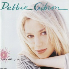 Think With Your Heart - Debbie Gibson