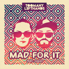Mad For It (Single) - TooManyLeftHands, Casso