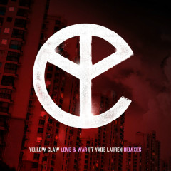 Love & War (Remixes) (EP) - Yellow Claw, Yade Lauren