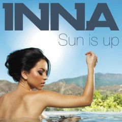 Sun Is Up (Remixes) - Inna