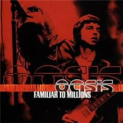 Familiar To Millions (Disc 1)
