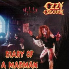 Diary Of A Madman (2002 Re-Master) - Ozzy Osbourne