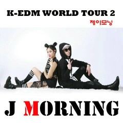 K-EDM World Tour 2 - J Morning