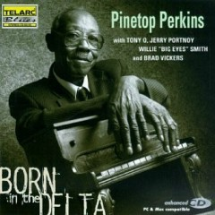 Born In The Delta - Pinetop Perkins
