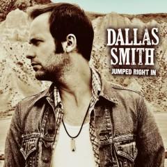 Jumped Right In - Dallas Smith