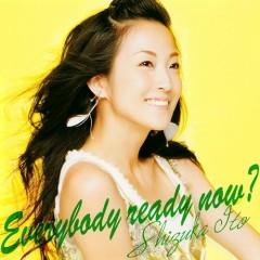 Everybody Ready Now? - Shizuka Ito