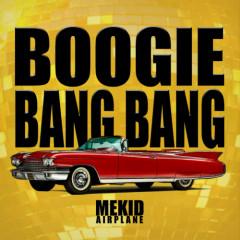 Boogie Bang Bang - Mekid (Airplane)