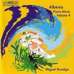 Isaac Albeniz Complete Piano Music CD 4 - Miguel Baselga