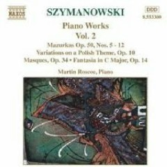Karol Szymanowski Piano Music Works CD 2 No. 2 - Martin Roscoe