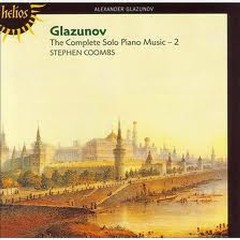 Glazunov The Complete Solo Piano Music CD 2 No. 2 - Stephen Coombs