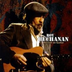 Messiah On Guitar - Roy Buchanan