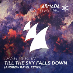 Till The Sky Falls Down (Andrew Rayel Remix) (Single) - Dash Berlin