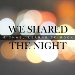 We Shared The Night (Single)