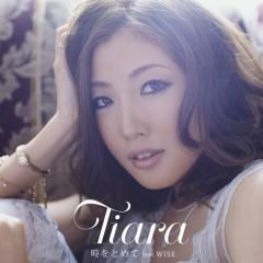 時をとめて feat. WISE / ホントのキモチ (Toki wo Tomete feat. WISE / Honto no Kimochi) - Tiara