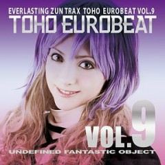 TOHO EUROBEAT VOL.9 UNDEFINED FANTASTIC OBJECT - A-One