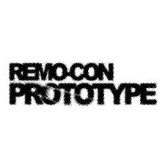 Prototype - Remo-con*
