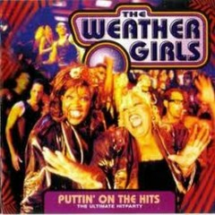 Puttin' On The Hits - The Weather Girls
