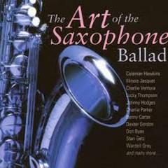 The Art Of The Saxophone Ballad (No. 2)