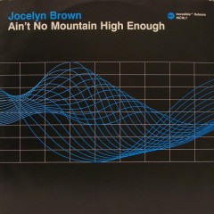 Ain't No Mountain High Enough (CDM) - Jocelyn Brown