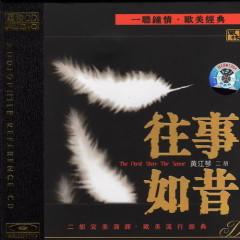 The Past Stay The Same - Huang Jiang Qin