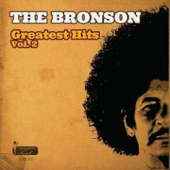 Greatest Hits Vol.2 - The Bronson