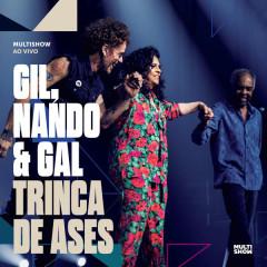 Trinca De Ases (Ao Vivo) - Gilberto Gil, Nando Reis, Gal Costa