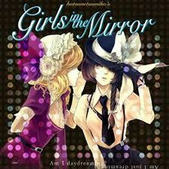 Girls in the Mirror - Hatsunetsumiko's