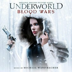 Underworld: Blood Wars OST - Michael Wandmacher