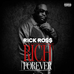 Rich Forever - Rick Ross