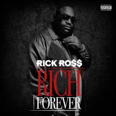 Rich Forever - Rick Ross
