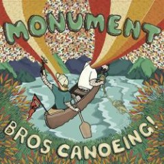 Bros Canoeing - Monument