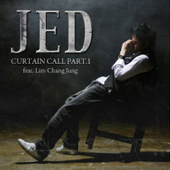 Curtain Call Part.1 - JED