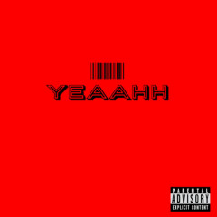 Yeaahh (Single)