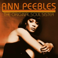 The Original Soul Sister (CD1)(Pt.1) - Ann Peebles