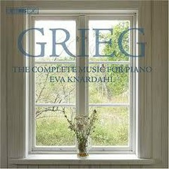 Grieg: The Complete Music For Piano CD12 No.1 - Eva Knardahl