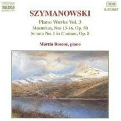 Karol Szymanowski Piano Music Works CD 3 No. 1 - Martin Roscoe