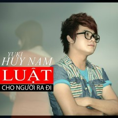 Luật Cho Người Ra Đi - Yuki Huy Nam