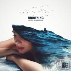 Drowning (Single) - KREAM, Clara Mae