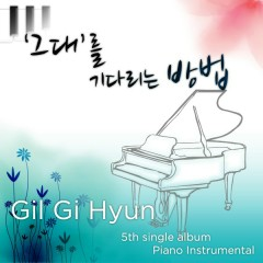 The Way To Wait For Him  - Gil Gi Hyun