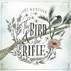The Bird And The Rifle - Lori McKenna