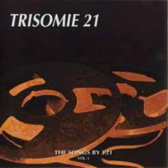 The Songs By T21 Vol. 1 - Trisomie 21
