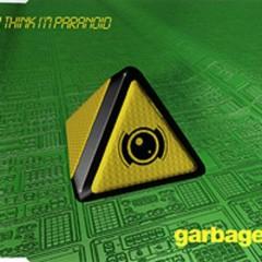 I Think I'm Paranoid (CD 1) - Garbage