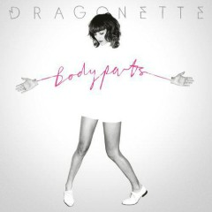Bodyparts - Dragonette