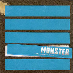 Some Songs And A Film - Monster