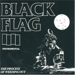 The Process Of Weeding Out (CDM) - Black Flag