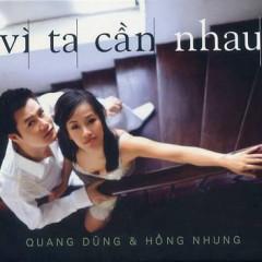 Vì Ta Cần Nhau - Quang Dũng, Hồng Nhung